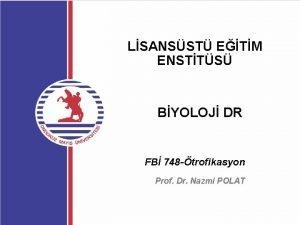 LSANSST ETM ENSTTS BYOLOJ DR FB 748 trofikasyon