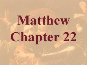 Matthew Chapter 22 Matthew 22 1 2 1