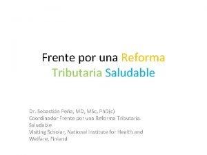 Frente por una Reforma Tributaria Saludable Dr Sebastin