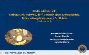 Kiadi adatbzisok Springer Link Pub Med Surf a