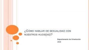 CMO HABLAR DE SEXUALIDAD CON NUESTROS HIJOSAS Departamento