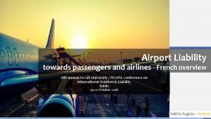 Airport Liability towards passengers and airlines French overview