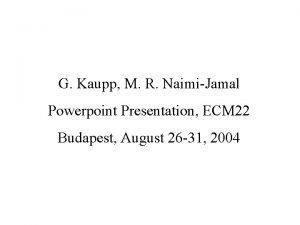 G Kaupp M R NaimiJamal Powerpoint Presentation ECM
