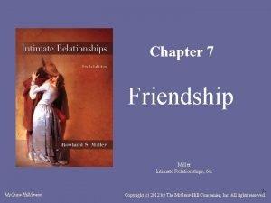 Chapter 7 Friendship Miller Intimate Relationships 6e Mc
