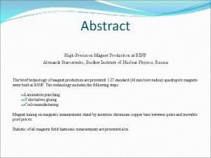 Abstract HighPrecision Magnet Production at BINP Alexandr Starostenko