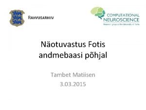 Notuvastus Fotis andmebaasi phjal Tambet Matiisen 3 03