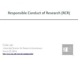 Responsible Conduct of Research RCR Farida Lada University