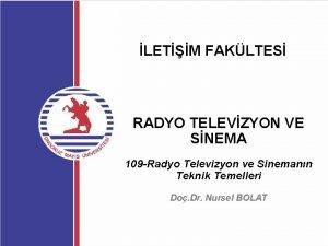 LETM FAKLTES RADYO TELEVZYON VE SNEMA 109 Radyo