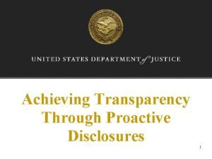 Achieving Transparency Through Proactive Disclosures 1 The FOIA