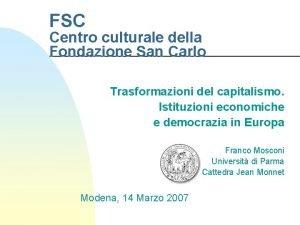 FSC Centro culturale della Fondazione San Carlo Trasformazioni
