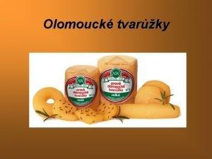 Olomouck tvarky Tradition de la fabrication du fromage