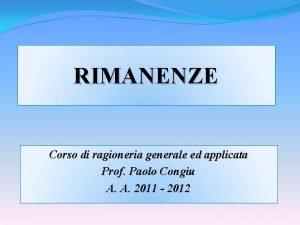RIMANENZE Corso di ragioneria generale ed applicata Prof