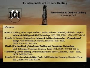 Fundamentals of Onshore Drilling Introduction to Onshore Drilling