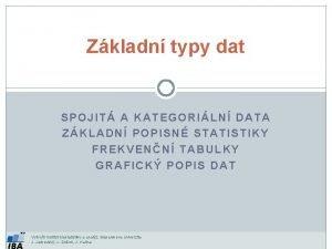 Zkladn typy dat SPOJIT A KATEGORILN DATA ZKLADN
