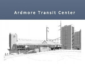 Ardmore Transit Center March 10 2015 VIDEO PLACEHOLDER