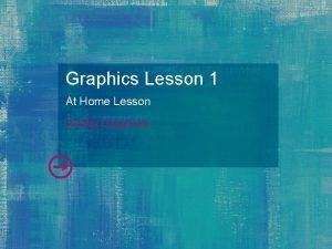 Graphics Lesson 1 At Home Lesson Vector Graphics