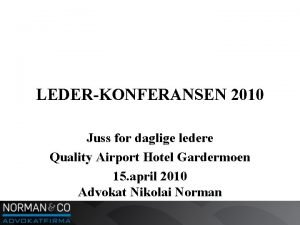 LEDERKONFERANSEN 2010 Juss for daglige ledere Quality Airport