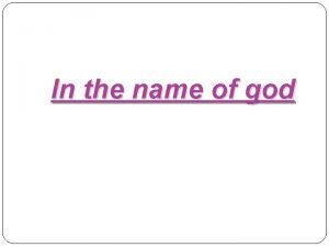 In the name of god Case study of
