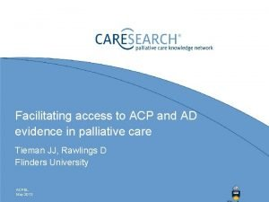 Facilitating access to ACP and AD evidence in