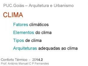 PUC Gois Arquitetura e Urbanismo CLIMA Fatores climticos