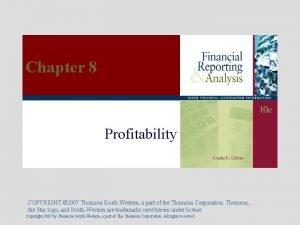 Chapter 8 Profitability COPYRIGHT 2007 Thomson SouthWestern a