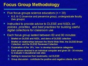 Focus Group Methodology Five focus groups science educators