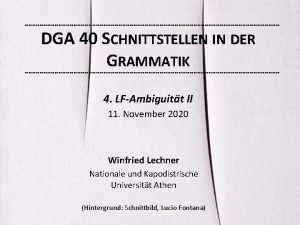 DGA 40 SCHNITTSTELLEN IN DER GRAMMATIK 4 LFAmbiguitt