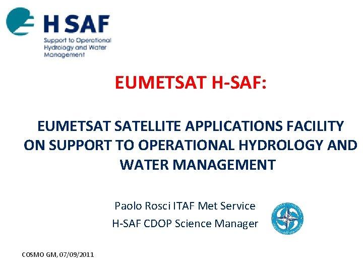 EUMETSAT HSAF EUMETSAT SATELLITE APPLICATIONS FACILITY ON SUPPORT
