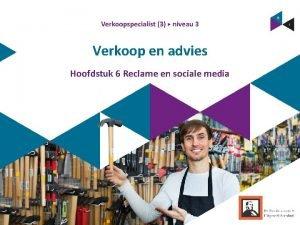Verkoop en advies Hoofdstuk 6 Reclame en sociale