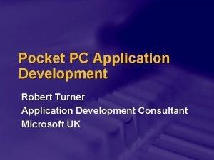 Pocket PC Application Development Robert Turner Application Development