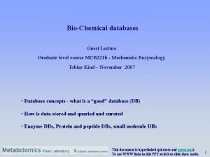 BioChemical databases Guest Lecture Graduate level course MCB