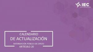 CALENDARIO DE ACTUALIZACIN INFORMACIN PBLICA DE OFICIO ARTCULO