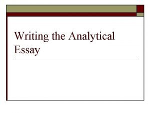 Writing the Analytical Essay What does it mean