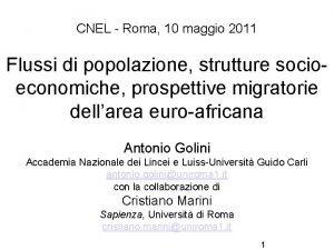 CNEL Roma 10 maggio 2011 Flussi di popolazione