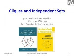 Cliques and Independent Sets prepared and instructed by