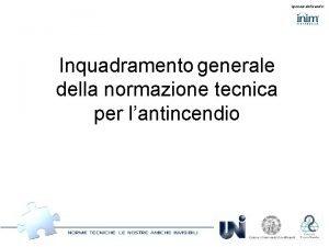 Sponsor dellevento Inquadramento generale della normazione tecnica per