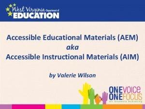 Accessible Educational Materials AEM aka Accessible Instructional Materials