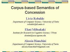 Corpusbased Semantics of Concession Livio Robaldo Department of
