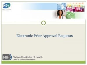 Electronic Prior Approval Requests Prior Approval 2 NIH
