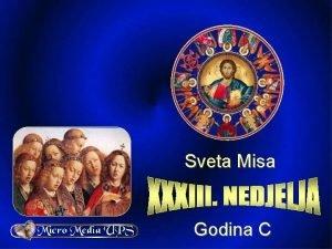 Sveta Misa Godina C 33 nedjelja kroz godinu