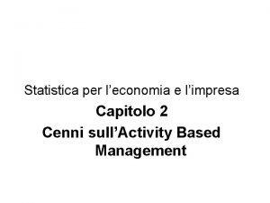 Statistica per leconomia e limpresa Capitolo 2 Cenni