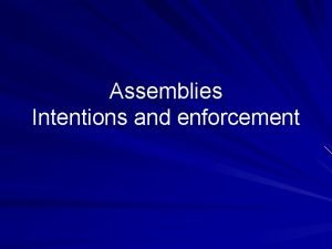 Assemblies Intentions and enforcement Intentions Free movement CE
