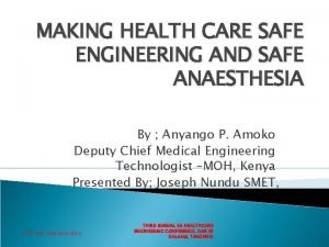 MAKING HEALTH CARE SAFE ENGINEERING AND SAFE ANAESTHESIA