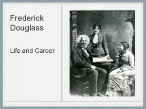 Frederick Douglass Life and Career Douglasss Early Life