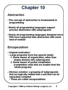 Chapter 10 Abstraction The concept of abstraction is