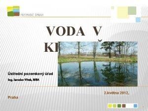 VODA V KRAJIN stedn pozemkov ad Ing Jaroslav