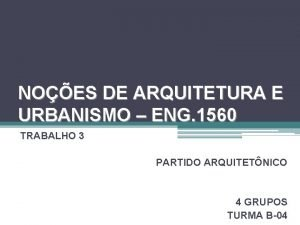 NOES DE ARQUITETURA E URBANISMO ENG 1560 TRABALHO