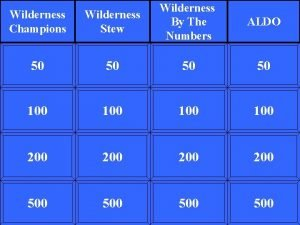 Wilderness Champions Wilderness Stew Wilderness By The Numbers