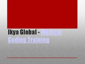 Ikya Global Medical Coding Training Medical coding is