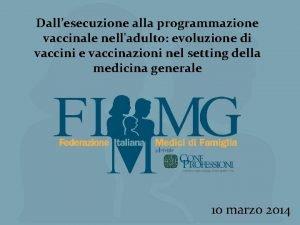 Dallesecuzione alla programmazione vaccinale nelladulto evoluzione di vaccini